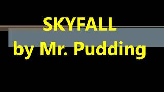 Skyfall by Mr. Pudding, Adele piano cover, James Bond Theme ( song 007 )