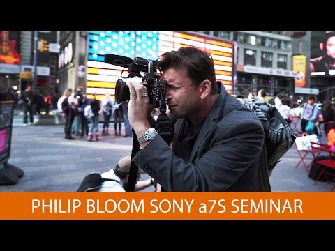Philip Bloom a7S Seminar