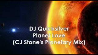 DJ Quicksilver - Planet Love ( CJ Stone