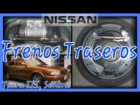 Frenos Traseros Nissan Tsuru, Sentra - YouTube