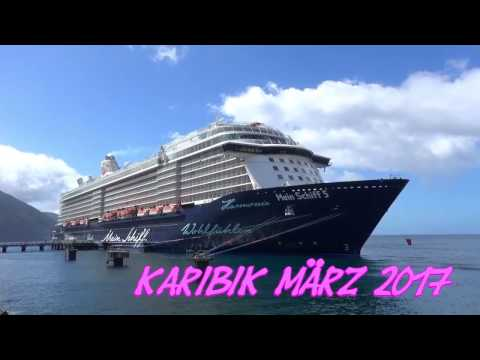 Mein Schiff 5 Karibik März 2017 in Full HD