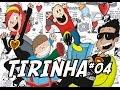 VIDEOGAME...TIRINHA TUBE!#04