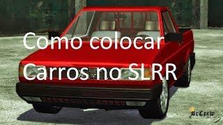 Como Colocar Qualquer Carro No SLRR (Ex:VW Saveiro) 2.2.1 e 2.3.0