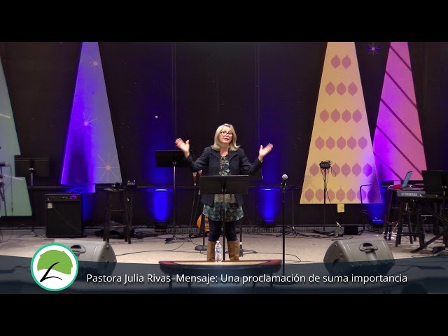 Pastora Julia Rivas–Mensaje Una proclamación de suma importancia