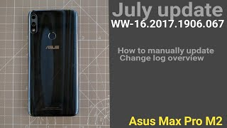 Zenfone Max Pro M2 JULY Update WW067 Build | Changelog and how to manually update