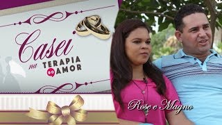 Casei na Terapia do Amor - Magno e Rose