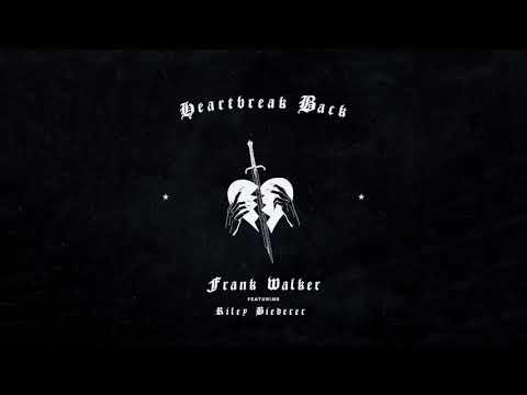 Frank Walker - Heartbreak Back feat Riley Biederer