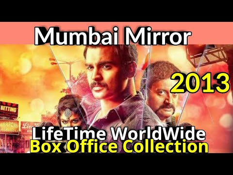 MUMBAI MIRROR 2013 Bollywood Movie LifeTime WorldWide Box Office Collection Cast Rating