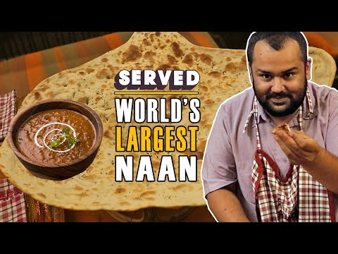 Exploring Dal Bukhara (NOT Dal Makhani) & World's Largest Naan | Served #02
