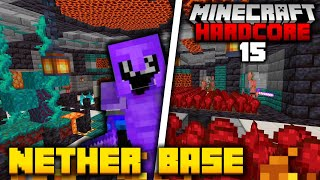 My Ultimate Nether Base in Hardcore Minecraft (#15)