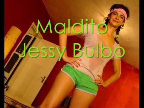 Maldito- Jessy Bulbo (letra).wmv