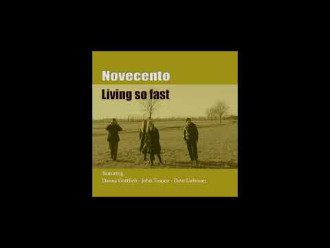 Free Download Novecento  Feat. Danny Gottlieb, John Tropea  & Dave Liebman  - Living So Fast - (2006) Mp3 dan Mp4