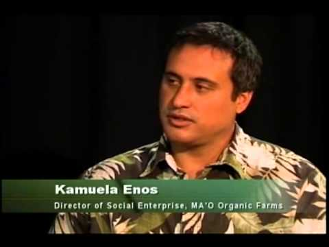 Episode 15 - Kamuela Enos of MA`O Organic Farms
