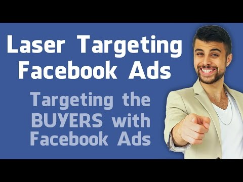 How to Target With Facebook Ads - Laser Targeting Technique