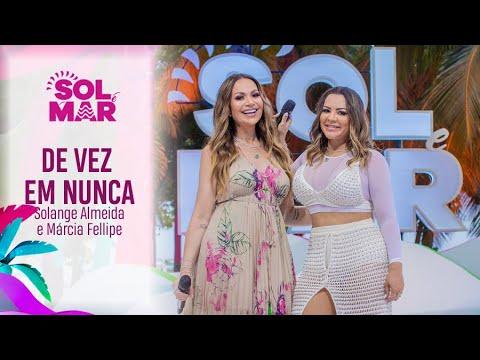 Solange Almeida e Márcia Fellipe – De vez em nunca