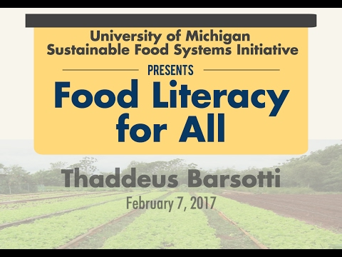 Food  Literacy for All: Thaddeus Barsotti - February 7th
