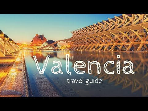 VALENCIA Travel Guide, 5 best place in valencia that you must visit !!
