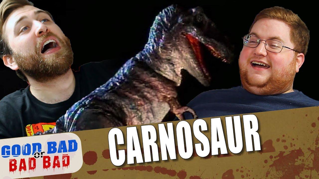 Carnosaur   Good Bad or Bad Bad #121