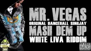 MR VEGAS - MASH DEM UP (WHITE LIVA RIDDIM)