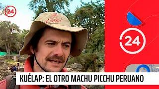 Kuélap: El otro Machu Picchu peruano