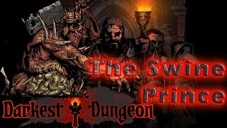#5| Darkest Dungeon Gameplay Guide | Kill the Swine Prince | PC Full Game Early Access Review