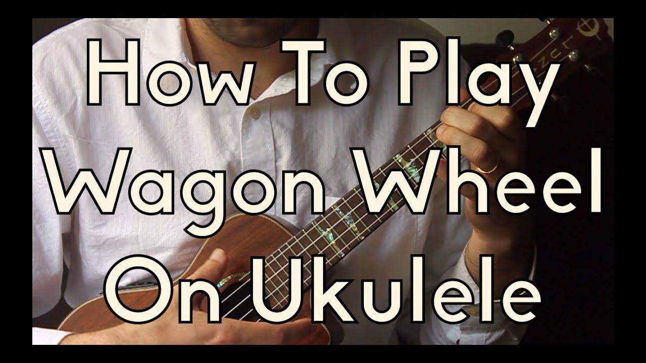 How To Play Wagon Wheel on Ukulele - Old Crow - Darius Rucker - Ukulele  Song Tutorial For Beginners