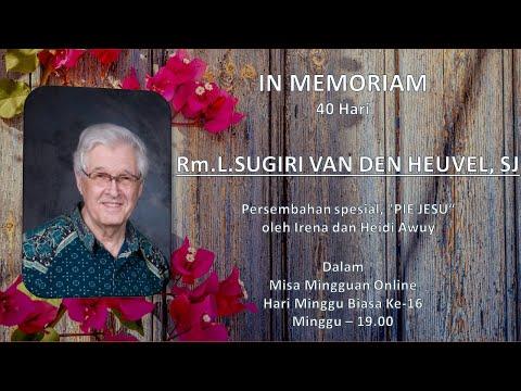 IN MEMORIAM: Rm. L. SUGIRI VAN DEN HEUVEL, SJ  19.00  19 Juli 2020