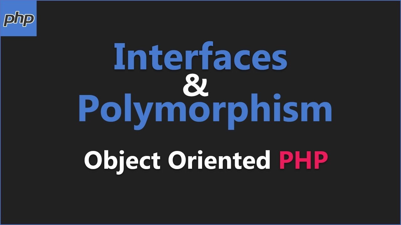 PHP Interfaces & Polymorphism - Object Oriented PHP Tutorial