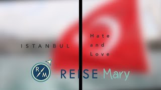 Istanbul Love and Hate