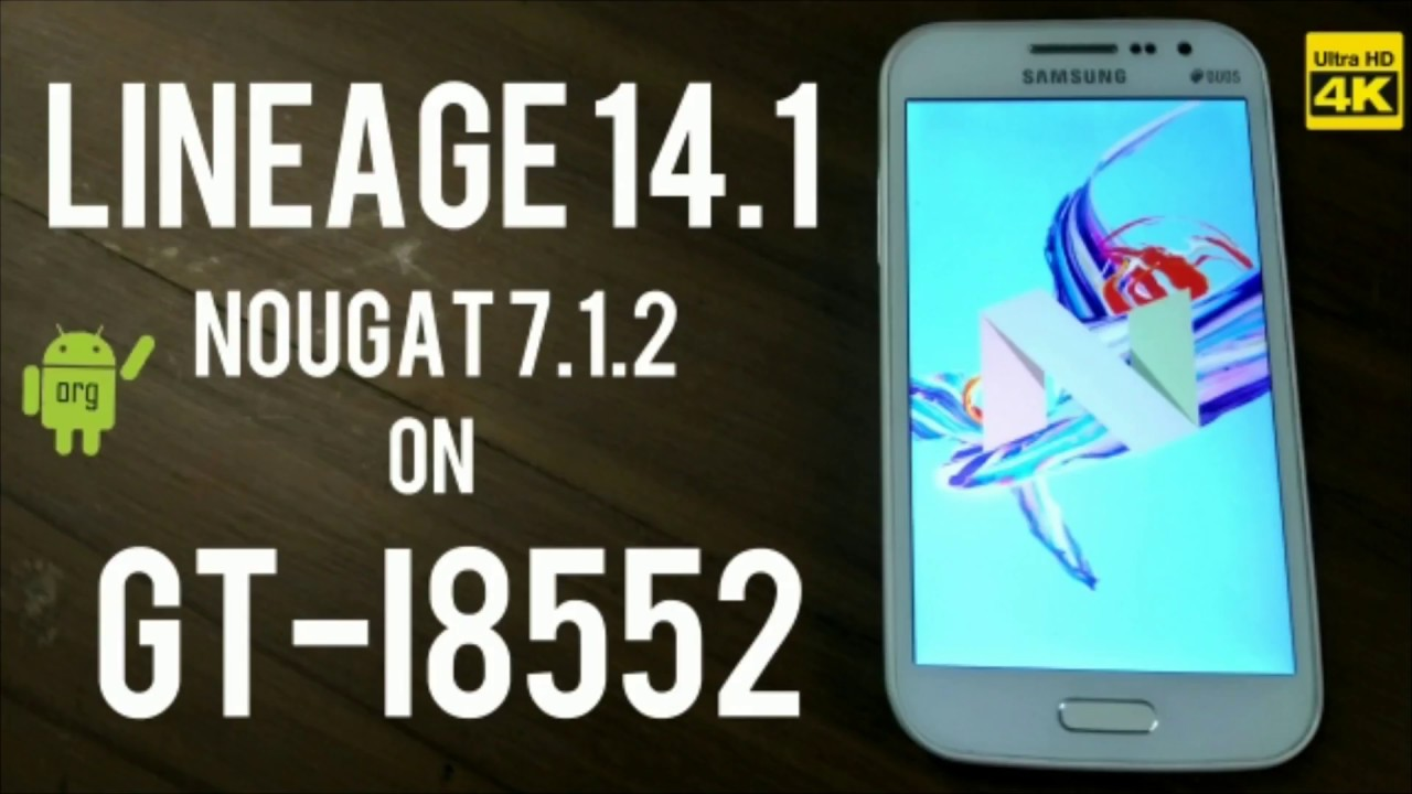 How to install Lineage 14.1 ROM on Grand Quattro (GT-I8552) Nougat 7.1.2 | android organisation