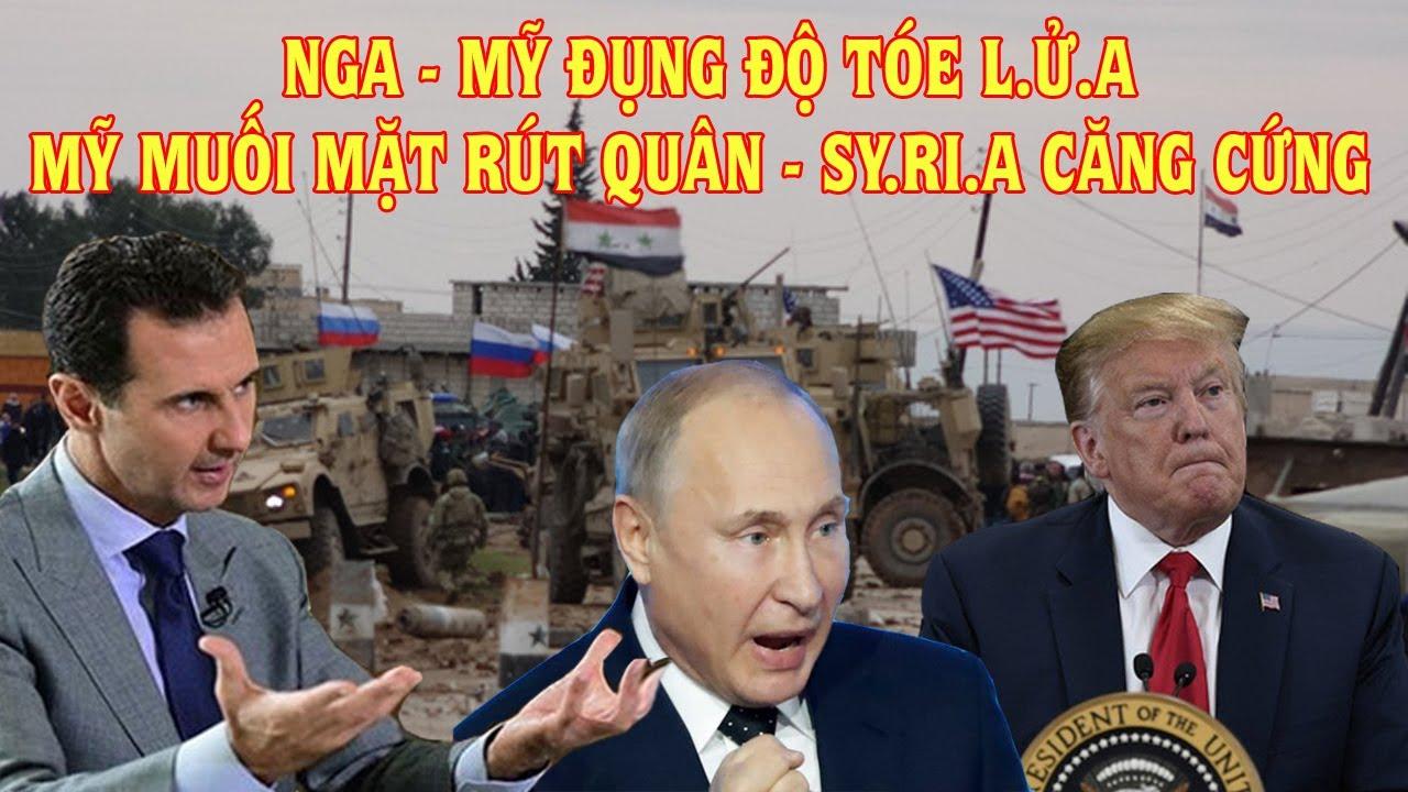 THỜI SỰ MỚI NHẤT   Nga-Mỹ Đụng đ.ộ tóe L.Ử.A - Sy-Ri-A căng nhưng dây đàn - Mỹ muối mặt rút quân