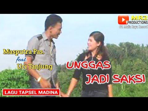 UNGGAS JADI SAKSI - Lagu Tapsel - MASPUTRA PASARIBU ft UCI TANJUNG