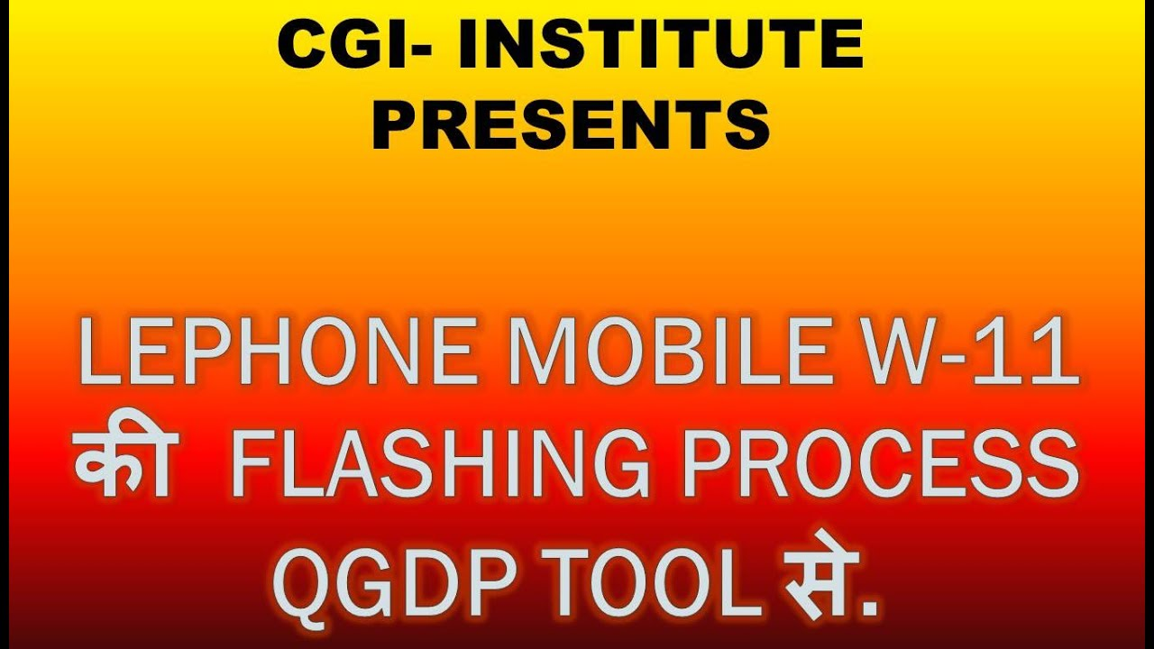 LEPHONE MOBILE W11 FLASHING PROCES WITH QGDP TOOL
