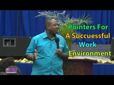 Pointers For A Successful Work Environment-  Apostle Andrew Scott