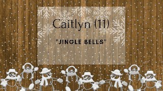 Caitlyn (11) performing Jingle Bells