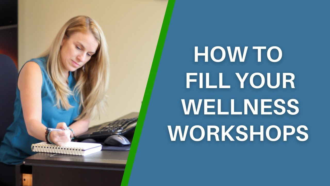 How To Fill Your Wellness Workshops To Grow Your Health Coaching Business