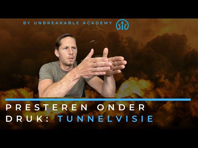 Presteren onder druk: tunnelvisie