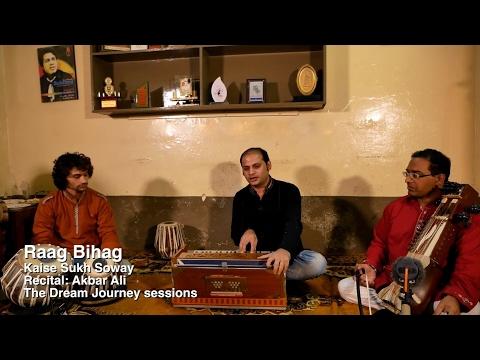 Raag Bihag - Akbar Ali