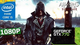 Assassin's Creed: Syndicate | Patch 1.51 | GTX 770 | i5-3570K | 8GB | 1080P