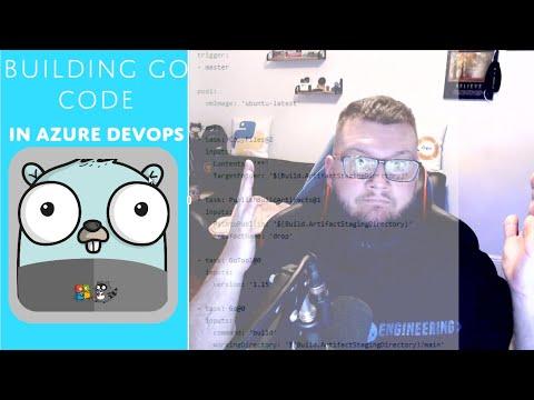BUILDING Go (golang) Code In An Azure DevOps Pipeline