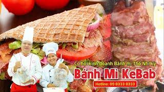 Học nấu ăn - Thầy Y dạy làm bánh mì Kebab - Cơ hội kinh doanh bánh mì Thổ Nhĩ Kỳ - Trường Netspace