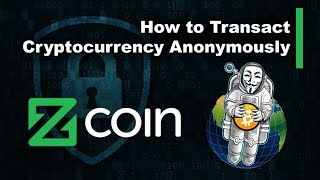 How to Transact Cryptocurrency Anonymously - Zcoin Tutorial