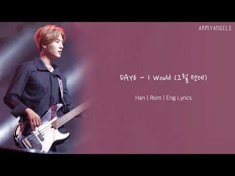 DAY6 - 그럴 텐데 I Would (Han | Rom | Eng Lyrics)