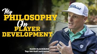 How To Develop PGA-Caliber Golfers with Mark Blackburn