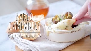 The Chic Lab - Baked Camembert With Honey Roasted Figs
