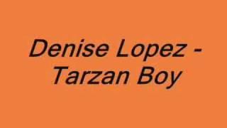 Denise Lopez - Tarzan Boy