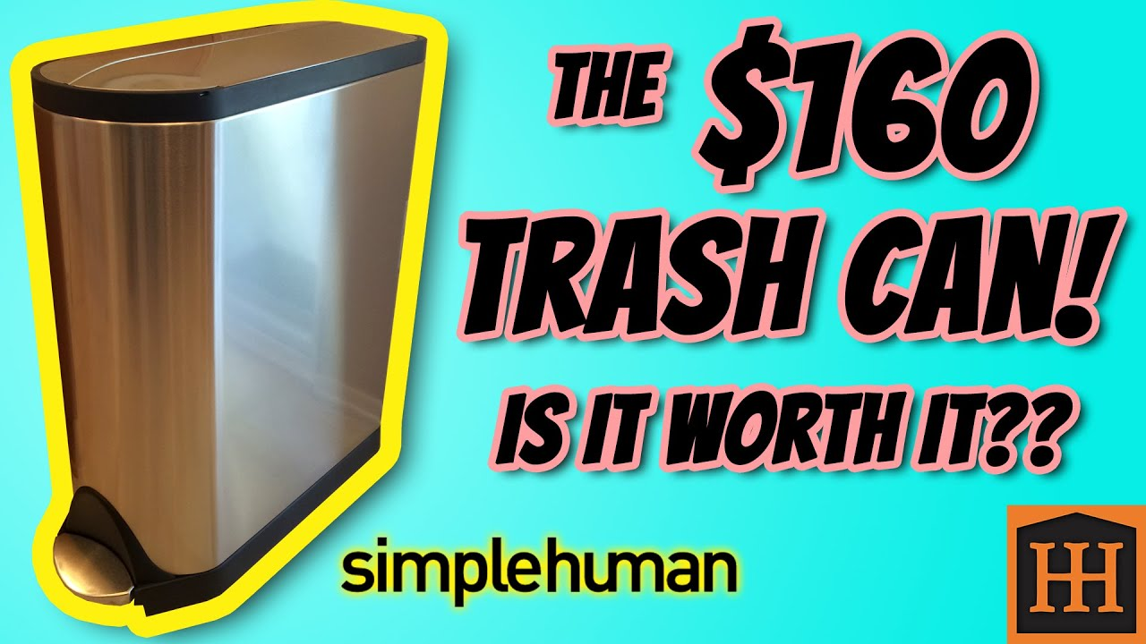 The $160 Trash Can Is it worth it Simplehuman