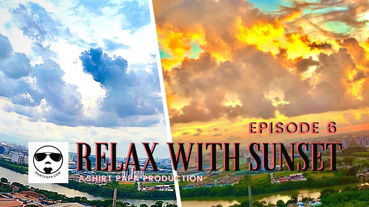 Relax With Sunset Episode 6