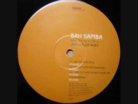 Bah Samba - And It's Beautiful (Estereo 2002)