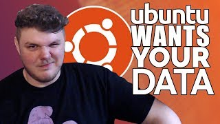 UBUNTU WANTS YOUR DATA?!